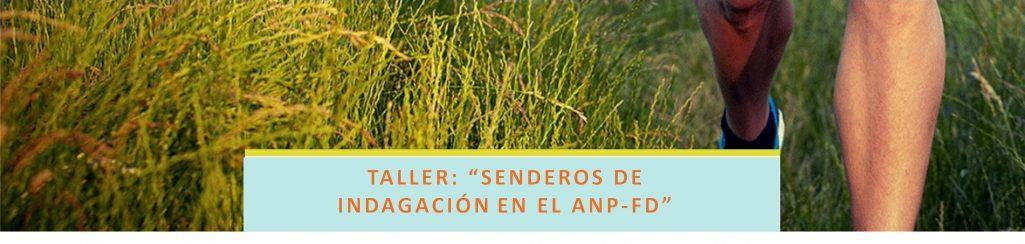 """TALLER: """"SENDEROS DE INDAGACIÓN EN EL ÁREA NATURAL PROTEGIDA ´FLORINDO DONATI´ - ANP – FD"""""""
