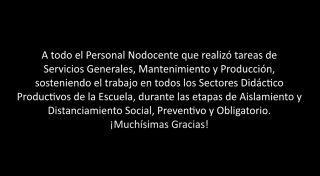 ACTIVIDADES DE LOS SECTORES DIDÁCTICO PRODUCTIVOS DURANTE LAS FASES DE AISLAMIENTO Y/O DISTANCIAMIENTO SOCIAL, PREVENTIVO Y OBLIGATORIO